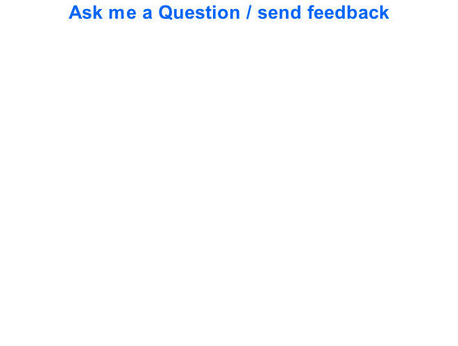 Ask me a Question / send feedback